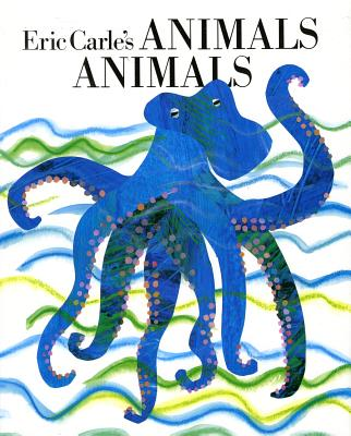Eric Carle's Animals Animals By Carle, Eric/ Whipple, Laura (EDT)